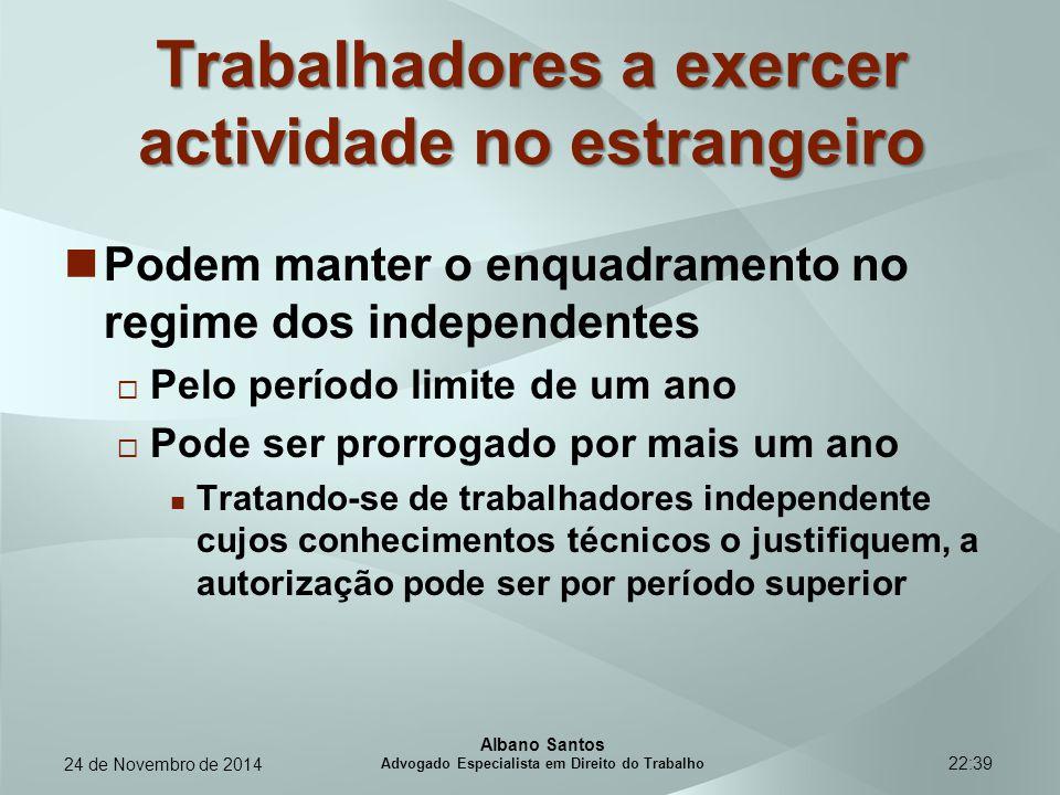 22:39 Trabalhadores a exercer actividade no estrangeiro Podem manter o enquadramento no regime dos independentes  Pelo período limite de um ano  Pod