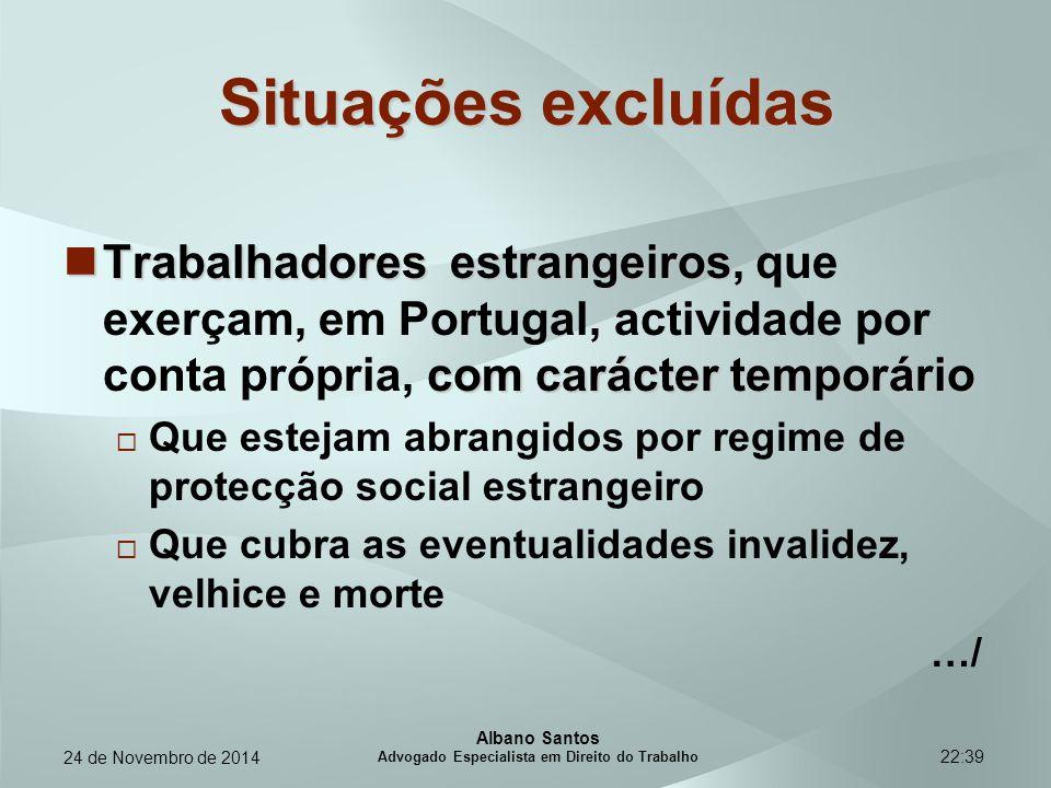 22:39 Situações excluídas Trabalhadores estrangeiros com carácter temporário Trabalhadores estrangeiros, que exerçam, em Portugal, actividade por cont