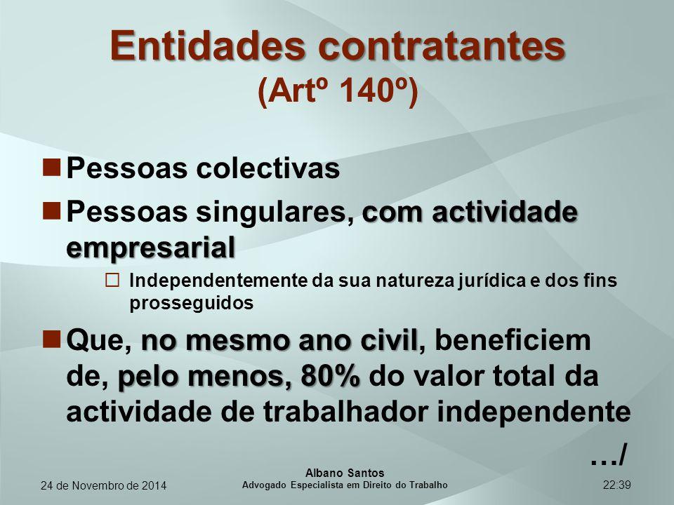 22:39 Entidades contratantes Entidades contratantes (Artº 140º) Pessoas colectivas com actividade empresarial Pessoas singulares, com actividade empre