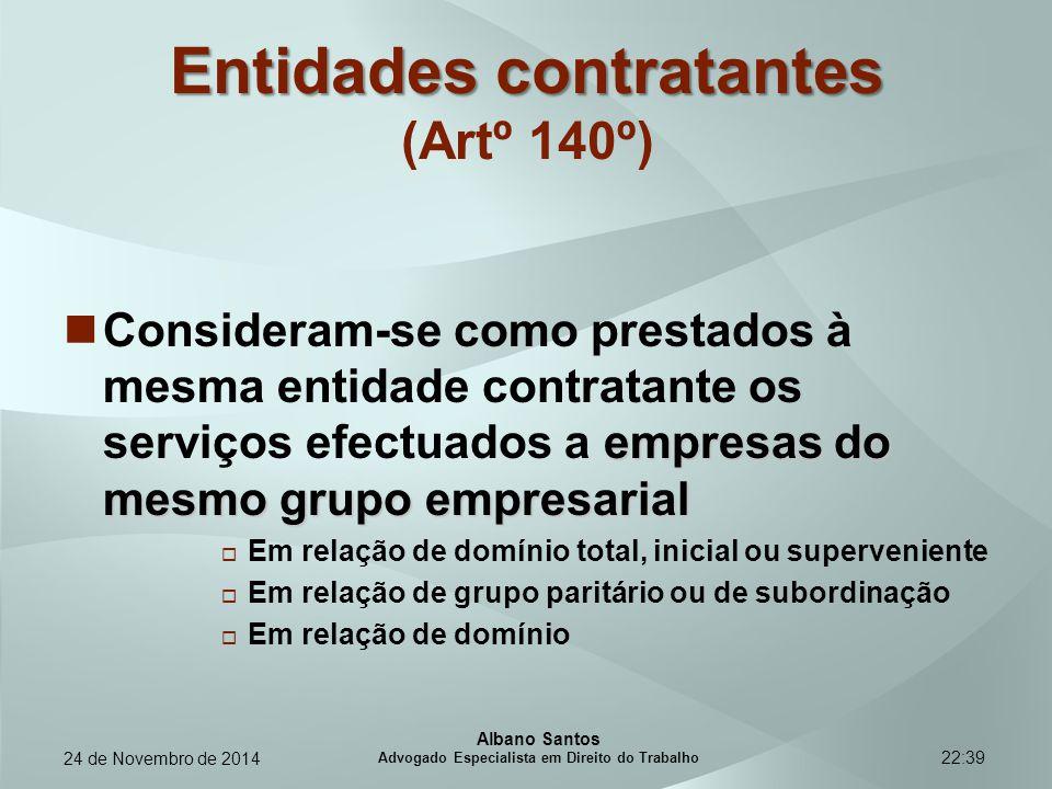 22:39 Entidades contratantes Entidades contratantes (Artº 140º) empresas do mesmo grupo empresarial Consideram-se como prestados à mesma entidade cont