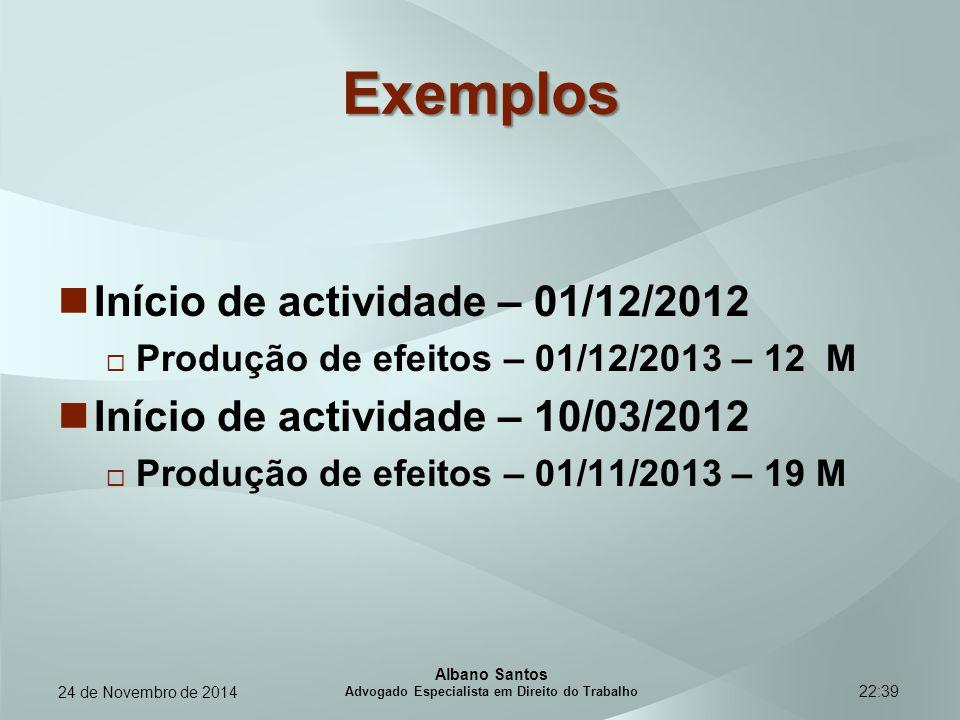 22:39 Exemplos Início de actividade – 01/12/2012  Produção de efeitos – 01/12/2013 – 12 M Início de actividade – 10/03/2012  Produção de efeitos – 0