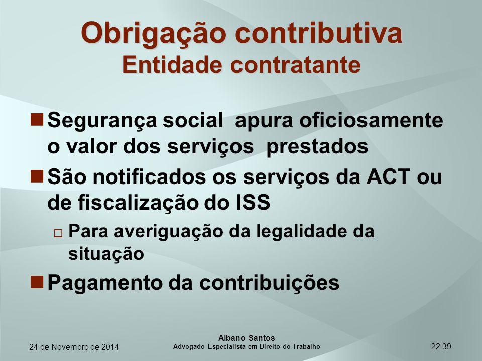 22:39 Obrigação contributiva Entidade contratante Segurança social apura oficiosamente o valor dos serviços prestados São notificados os serviços da A