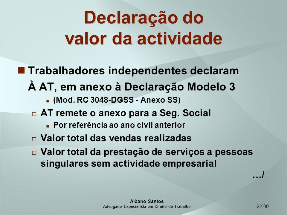 22:39 Declaração do valor da actividade Trabalhadores independentes declaram À AT, em anexo à Declaração Modelo 3 (Mod. RC 3048-DGSS - Anexo SS)  AT