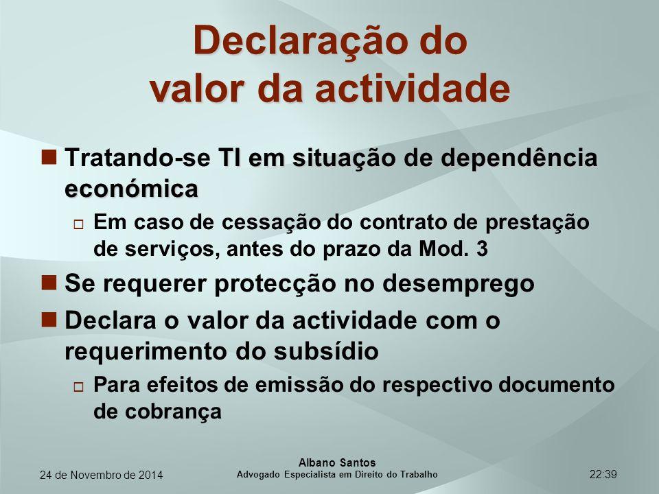 22:39 Declaração do valor da actividade TI em situação de dependência económica Tratando-se TI em situação de dependência económica  Em caso de cessa