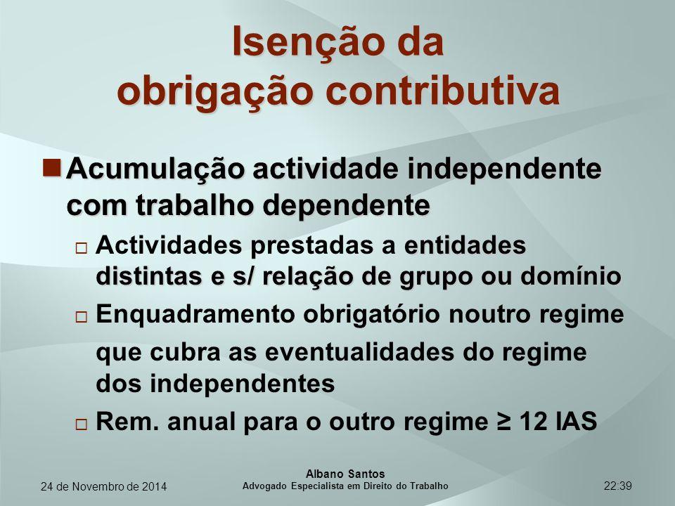 22:39 Isenção da obrigação contributiva Acumulação actividade independente com trabalho dependente Acumulação actividade independente com trabalho dep