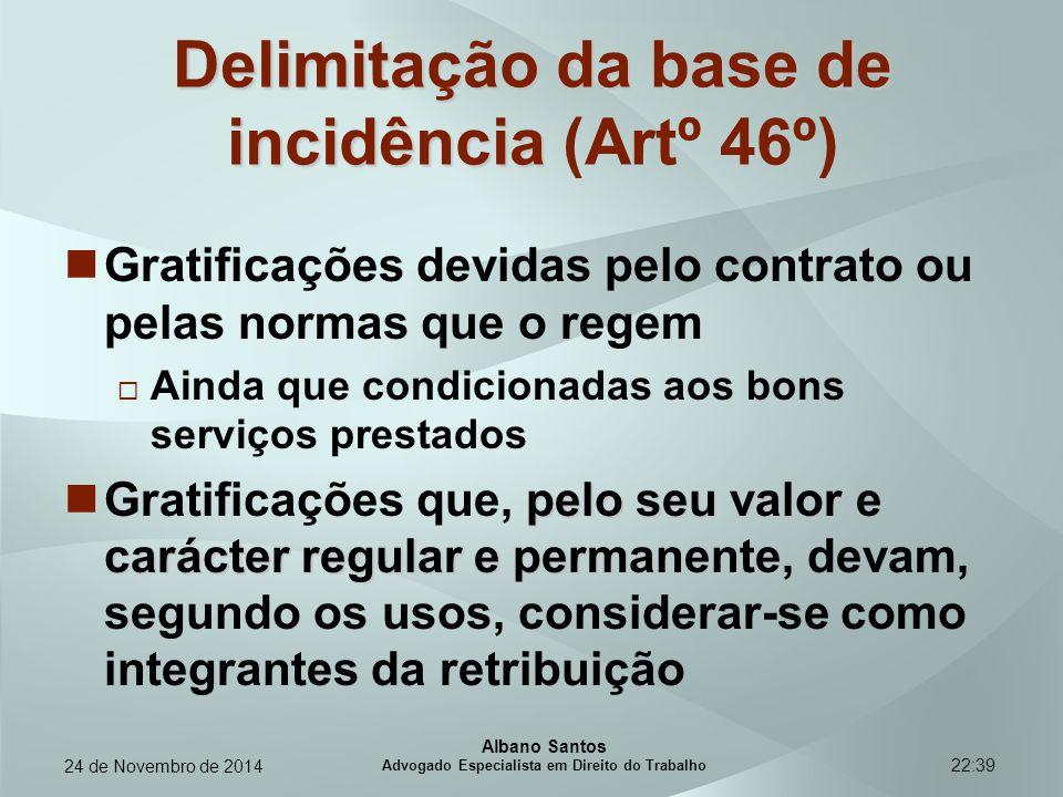 22:39 Exemplo Valor total dos serviços = 22.700 €  Rendimento relevante (70%) = 15.890 €  1/12 = 1.324,16 €  1.324,16 : 419,22 (IAS) = 3,15 (315%) escalão 5  315% – escalão 5 (300%)  Opção oficiosa escalão 4 Escalão imediatamente anterior – escalão 4 Possibilidade de renúncia Albano Santos Advogado Especialista em Direito do Trabalho 24 de Novembro de 2014