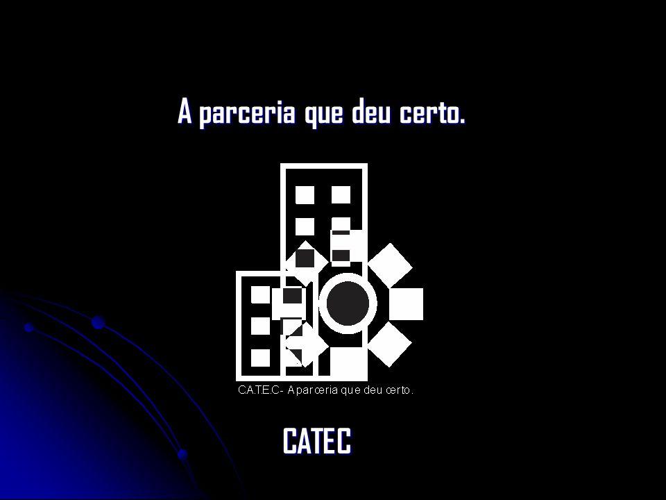 A parceria que deu certo. CATEC