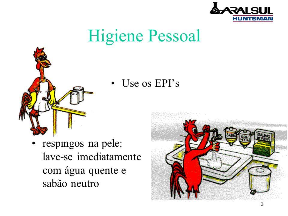 2 Higiene Pessoal Use os EPI's respingos na pele: lave-se imediatamente com água quente e sabão neutro