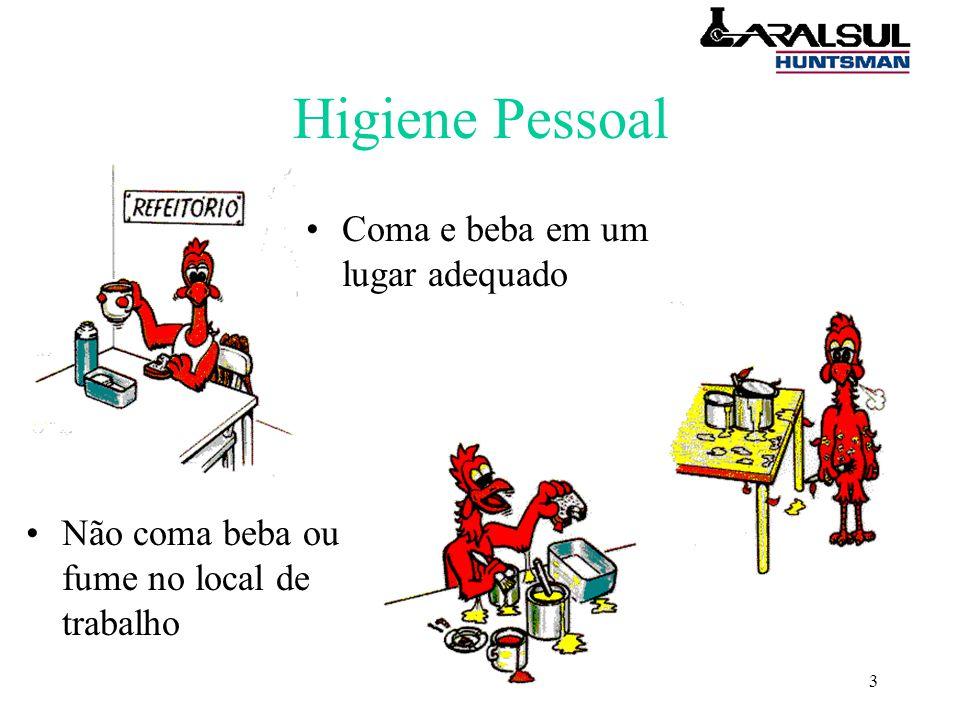 3 Higiene Pessoal Coma e beba em um lugar adequado Não coma beba ou fume no local de trabalho