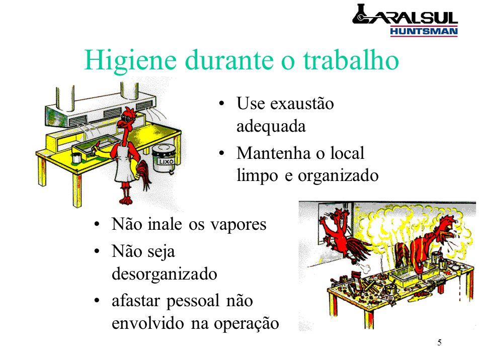 5 Higiene durante o trabalho Use exaustão adequada Mantenha o local limpo e organizado Não inale os vapores Não seja desorganizado afastar pessoal não envolvido na operação