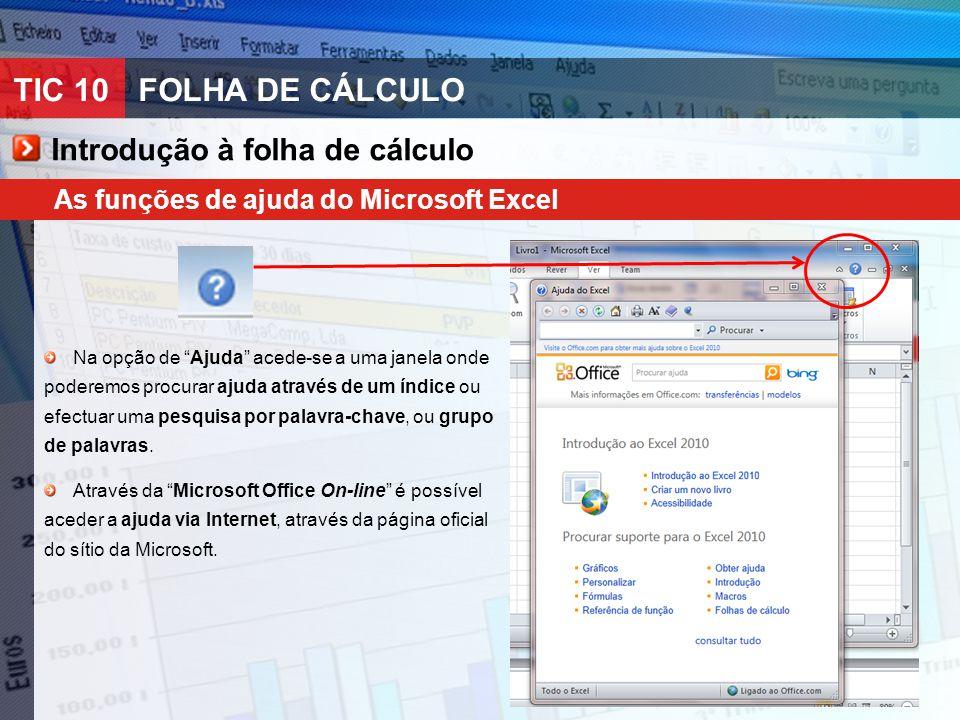 """TIC 10FOLHA DE CÁLCULO As funções de ajuda do Microsoft Excel Introdução à folha de cálculo Na opção de """"Ajuda"""" acede-se a uma janela onde poderemos p"""