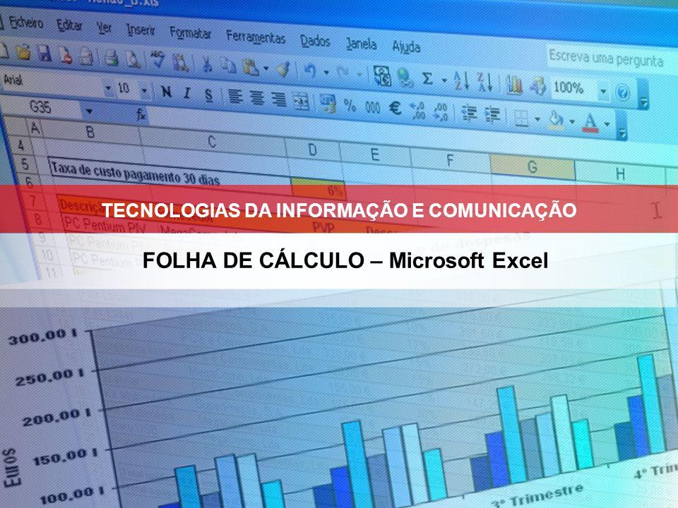 TECNOLOGIAS DA INFORMAÇÃO E COMUNICAÇÃO FOLHA DE CÁLCULO – Microsoft Excel