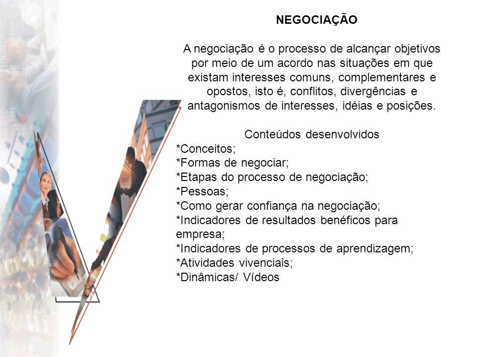 NEGOCIAÇÃO A negociação é o processo de alcançar objetivos por meio de um acordo nas situações em que existam interesses comuns, complementares e opos