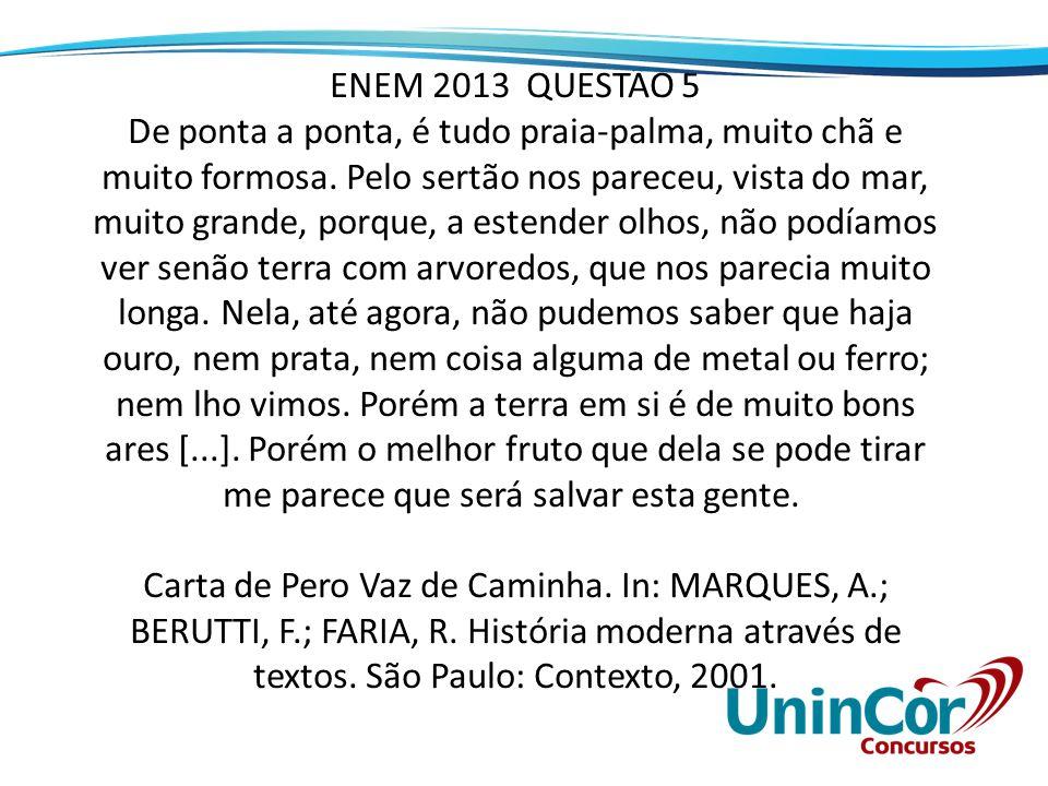 A carta de Pero Vaz de Caminha permite entender o projeto colonizador para a nova terra.