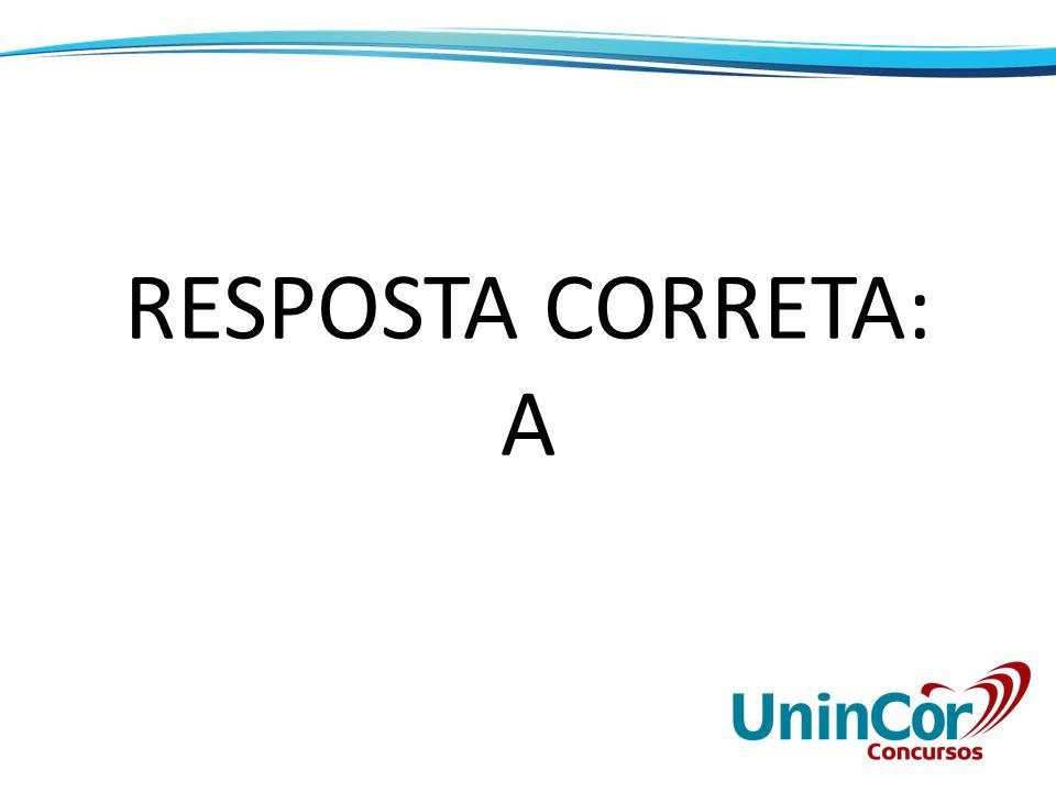 RESPOSTA CORRETA: A