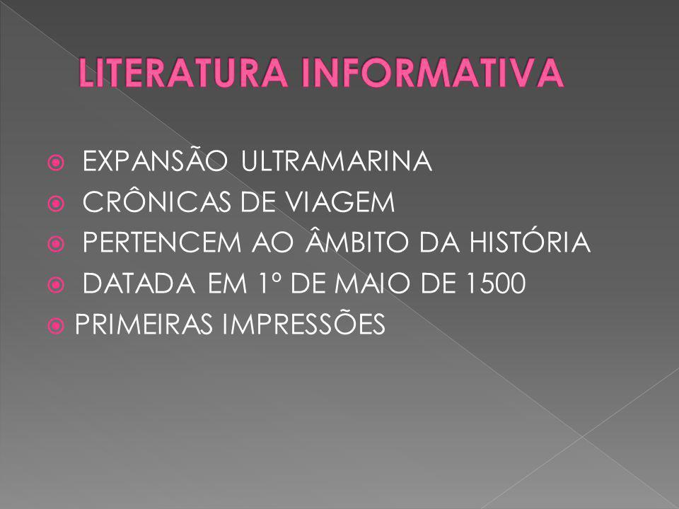  EXPANSÃO ULTRAMARINA  CRÔNICAS DE VIAGEM  PERTENCEM AO ÂMBITO DA HISTÓRIA  DATADA EM 1º DE MAIO DE 1500  PRIMEIRAS IMPRESSÕES