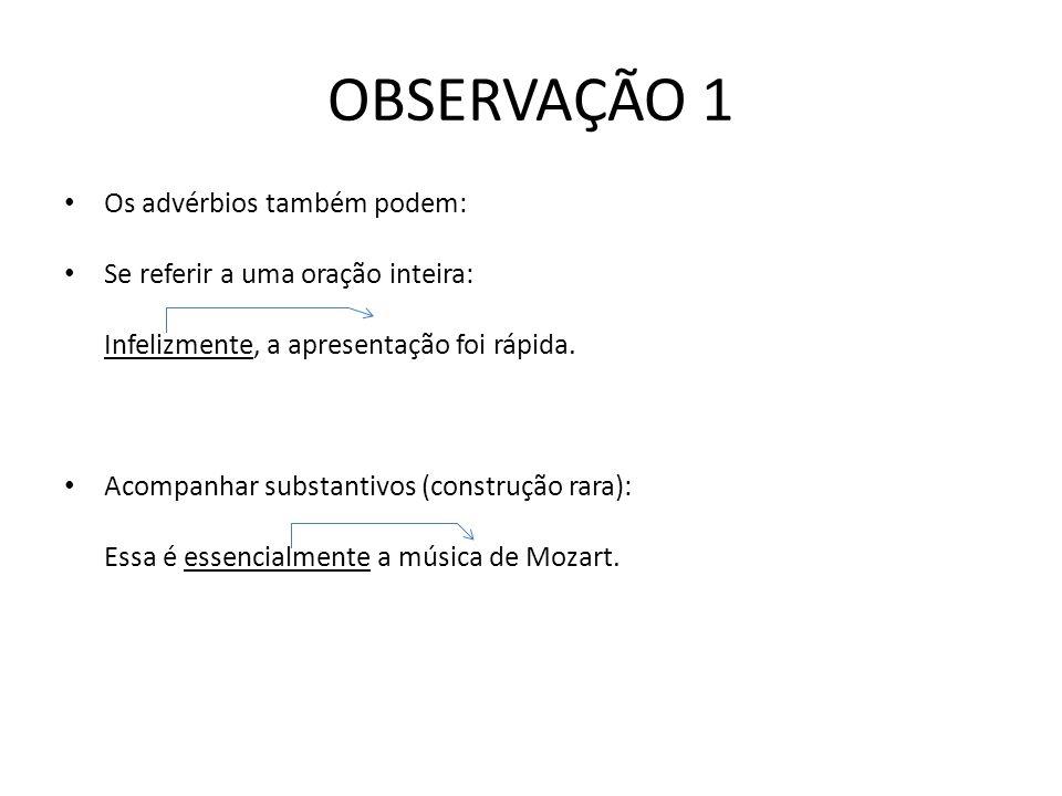 (Univ.fed.Maranhão) Assinale a opção que contém advérbio: A.