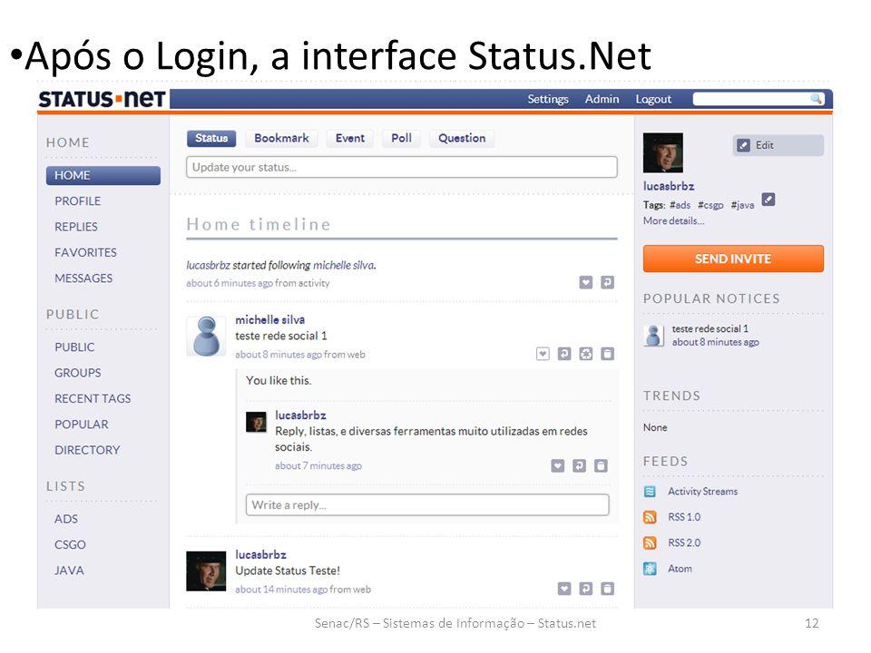 Após o Login, a interface Status.Net Senac/RS – Sistemas de Informação – Status.net12