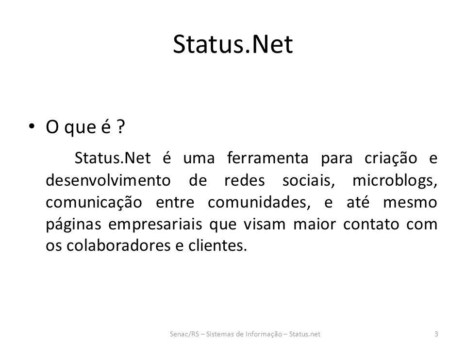 Status.Net O que é ? Status.Net é uma ferramenta para criação e desenvolvimento de redes sociais, microblogs, comunicação entre comunidades, e até mes