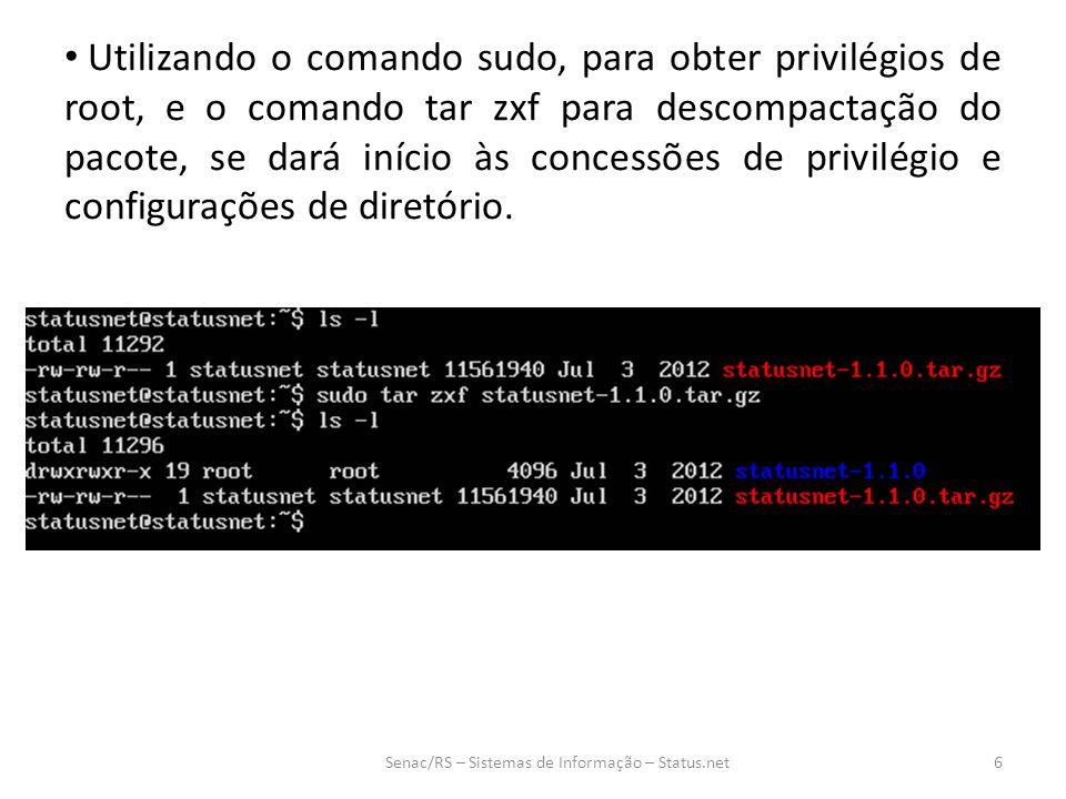 Utilizando o comando sudo, para obter privilégios de root, e o comando tar zxf para descompactação do pacote, se dará início às concessões de privilégio e configurações de diretório.