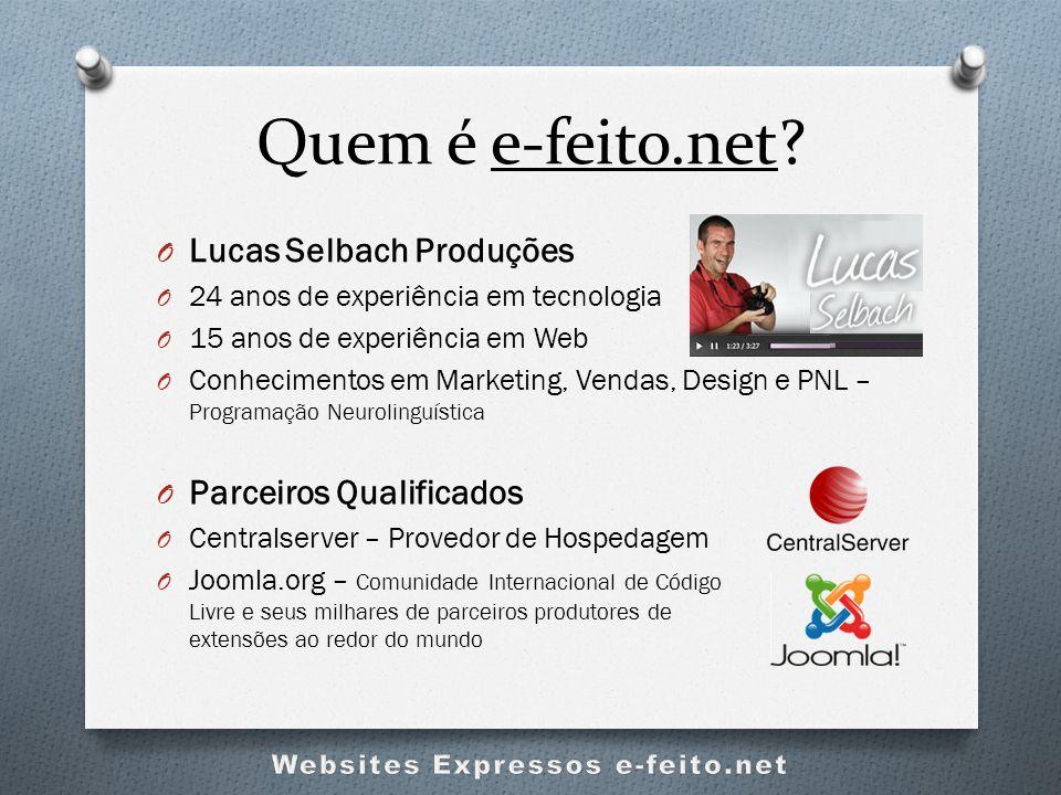 Quem é e-feito.net? O Lucas Selbach Produções O 24 anos de experiência em tecnologia O 15 anos de experiência em Web O Conhecimentos em Marketing, Ven