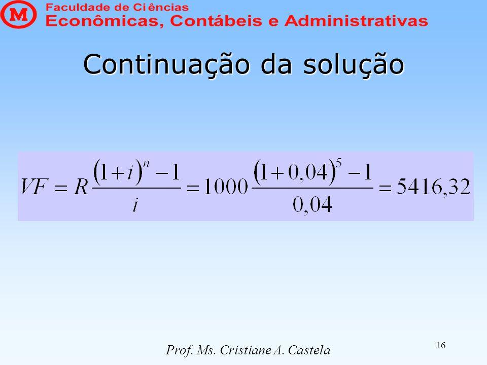 16 Continuação da solução Prof. Ms. Cristiane A. Castela