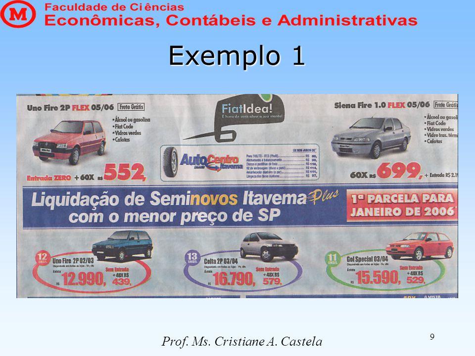 9 Exemplo 1 Prof. Ms. Cristiane A. Castela