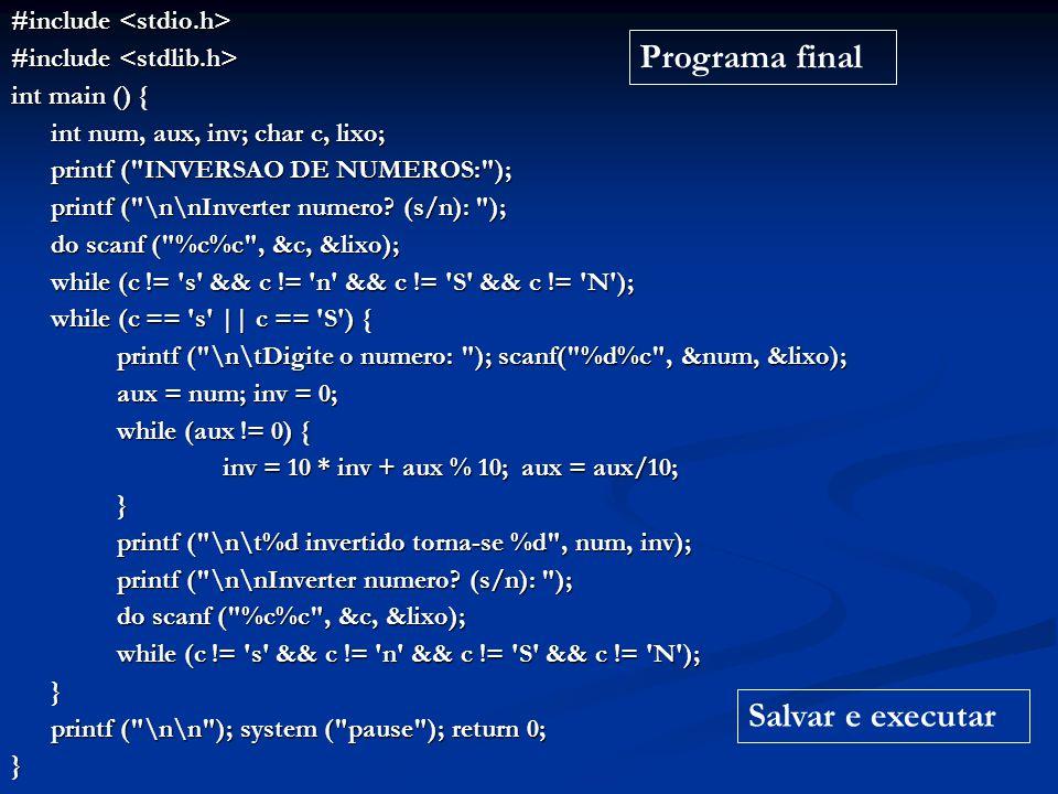 #include #include int main () { int num, aux, inv; char c, lixo; printf (