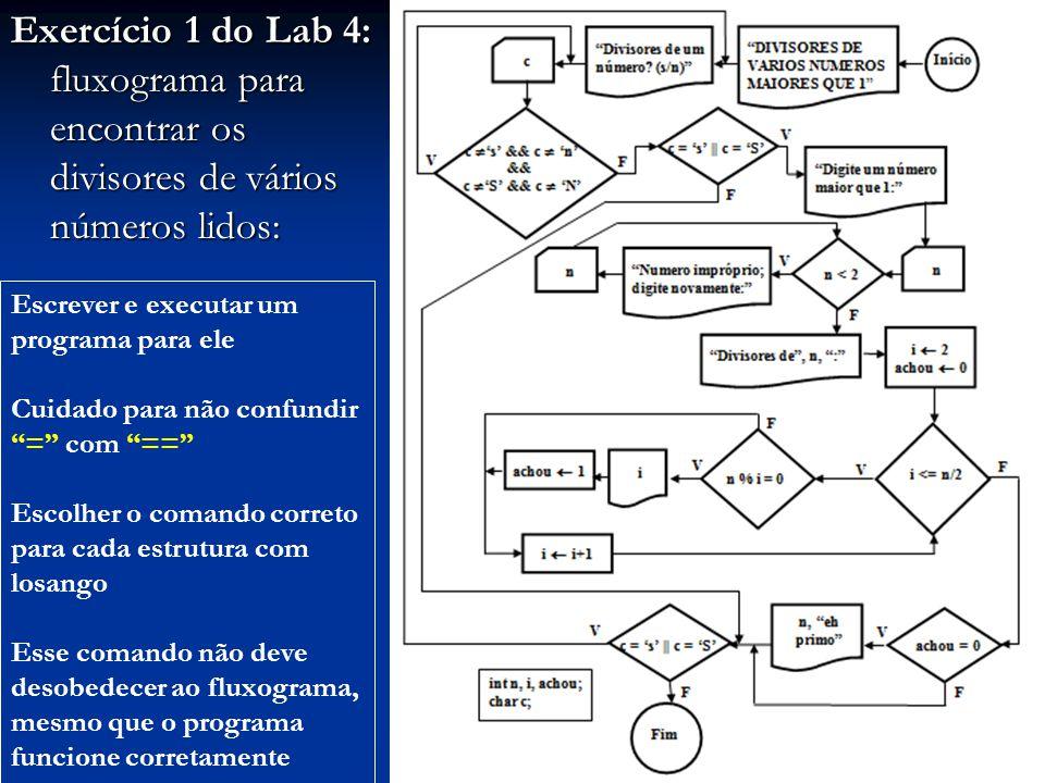 Exercício 1 do Lab 4: fluxograma para encontrar os divisores de vários números lidos: Escrever e executar um programa para ele Cuidado para não confun