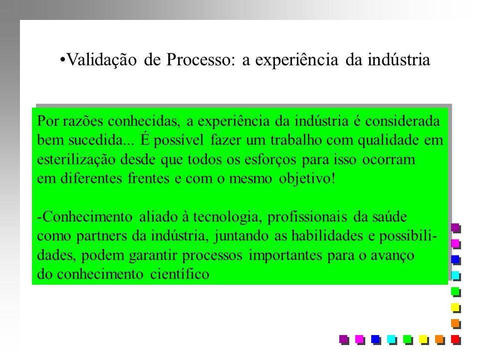 Por razões conhecidas, a experiência da indústria é considerada bem sucedida... É possível fazer um trabalho com qualidade em esterilização desde que