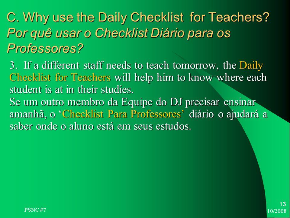 10/2008 13 C. Why use the Daily Checklist for Teachers.