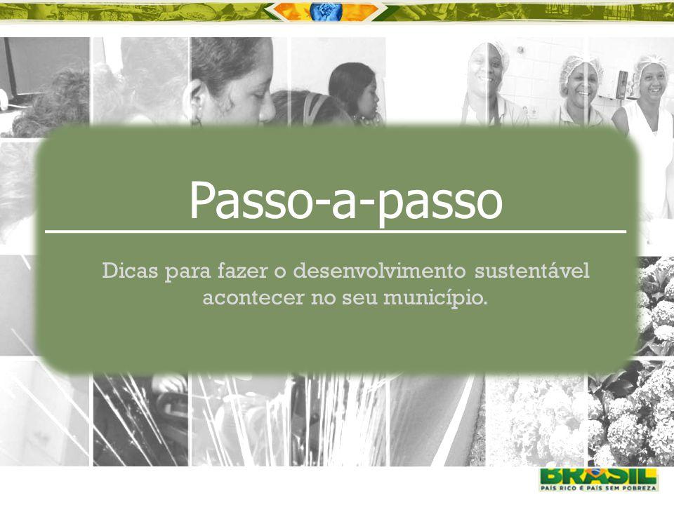 Passo-a-passo Dicas para fazer o desenvolvimento sustentável acontecer no seu município.