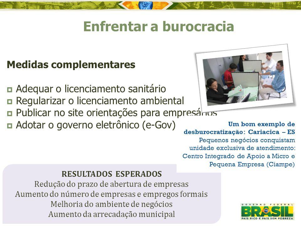 Medidas complementares  Adequar o licenciamento sanitário  Regularizar o licenciamento ambiental  Publicar no site orientações para empresários  A