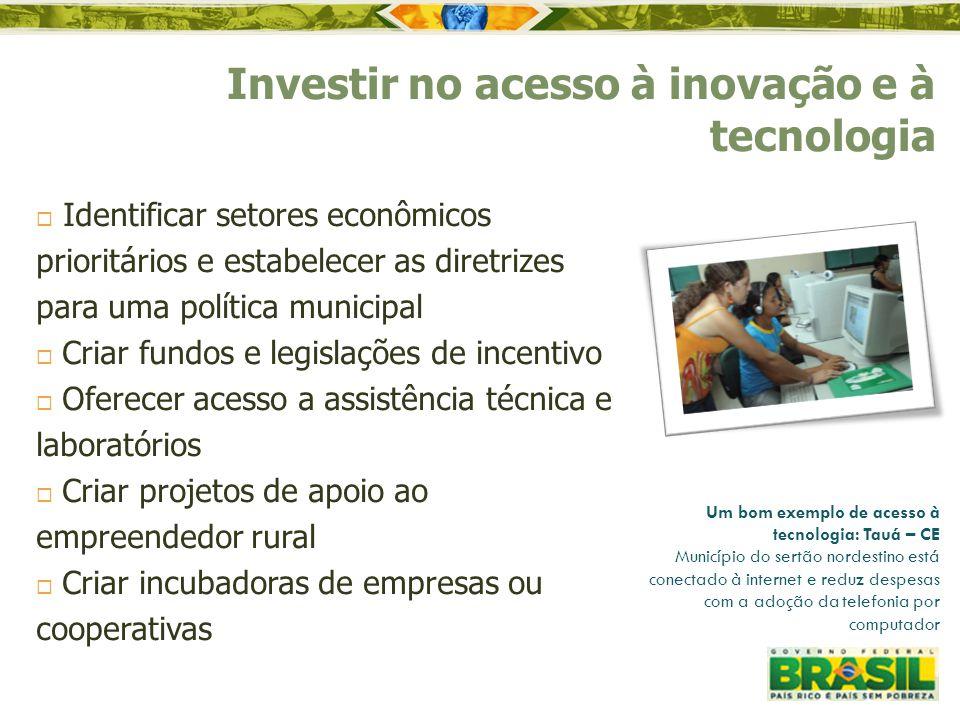  Identificar setores econômicos prioritários e estabelecer as diretrizes para uma política municipal  Criar fundos e legislações de incentivo  Ofer