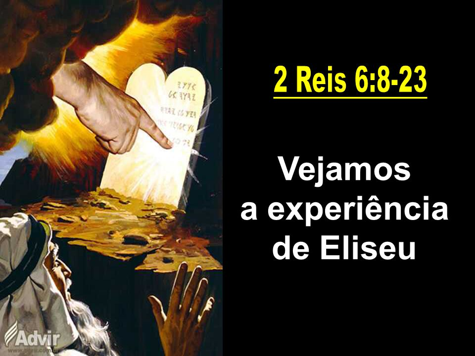 Vejamos a experiência de Eliseu