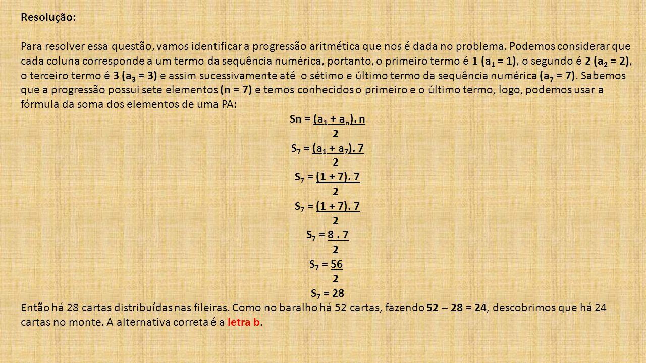 Resolução: Para resolver essa questão, vamos identificar a progressão aritmética que nos é dada no problema. Podemos considerar que cada coluna corres