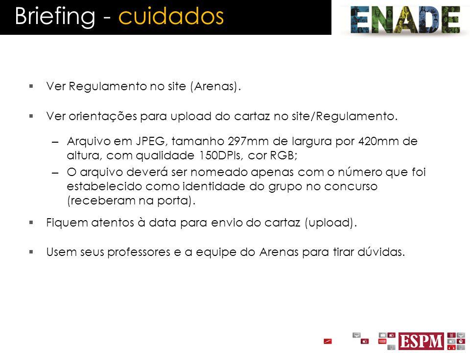  Ver Regulamento no site (Arenas).  Ver orientações para upload do cartaz no site/Regulamento. – Arquivo em JPEG, tamanho 297mm de largura por 420mm