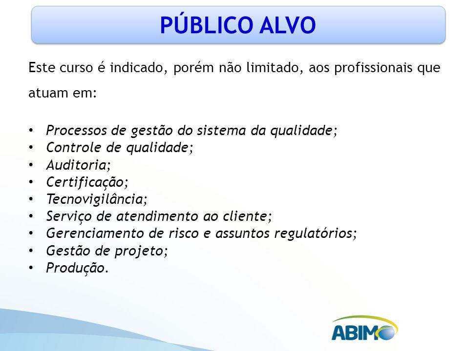 Este curso é indicado, porém não limitado, aos profissionais que atuam em: Processos de gestão do sistema da qualidade; Controle de qualidade; Auditor