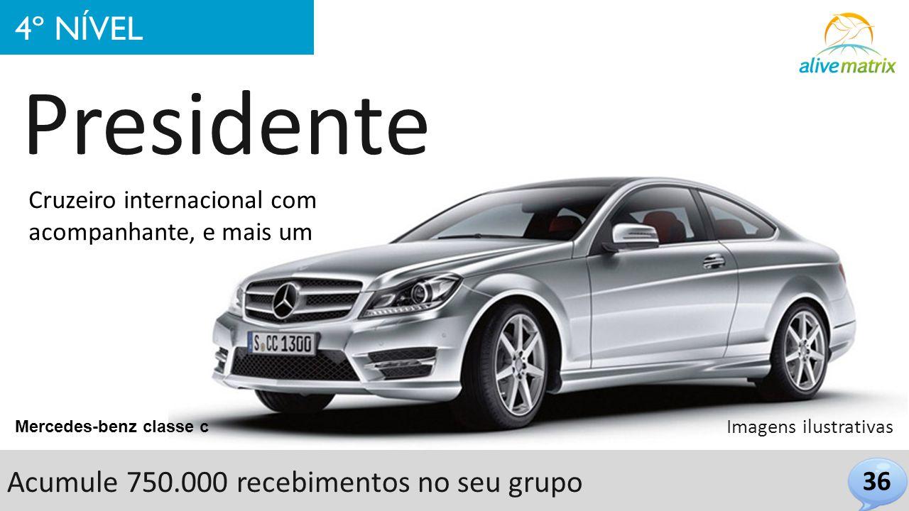 36 4º NÍVEL Presidente Mercedes-benz classe c Cruzeiro internacional com acompanhante, e mais um Imagens ilustrativas Acumule 750.000 recebimentos no