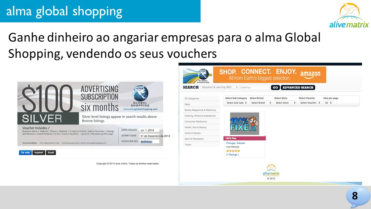 8 alma global shopping Ganhe dinheiro ao angariar empresas para o alma Global Shopping, vendendo os seus vouchers