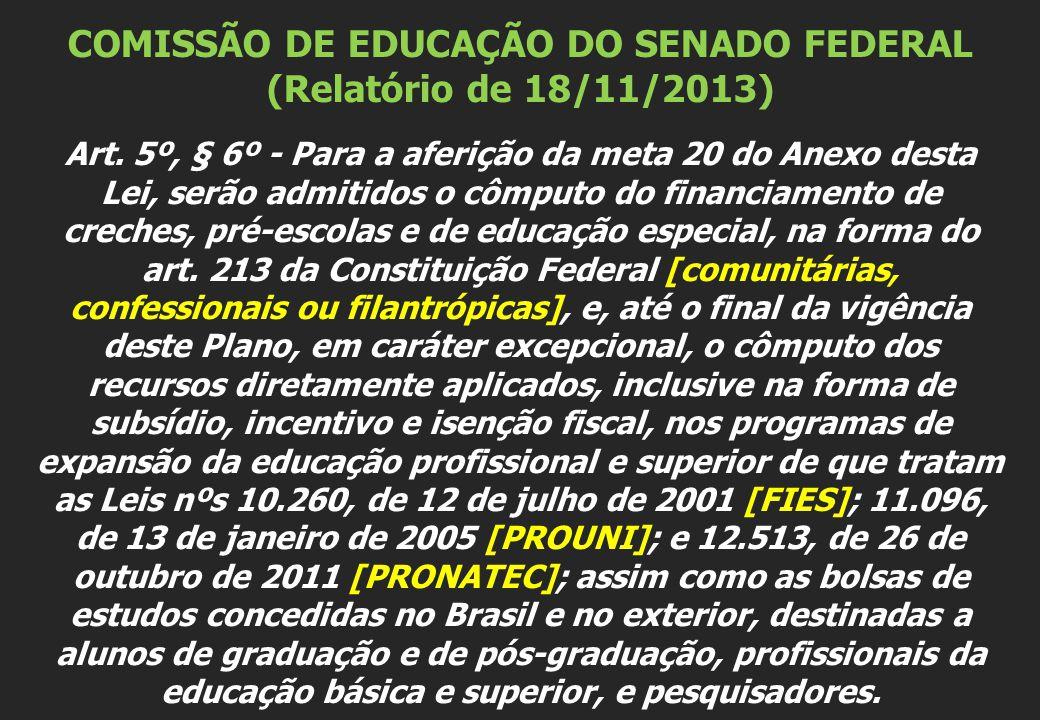 COMISSÃO DE EDUCAÇÃO DO SENADO FEDERAL (Relatório de 18/11/2013) Art.