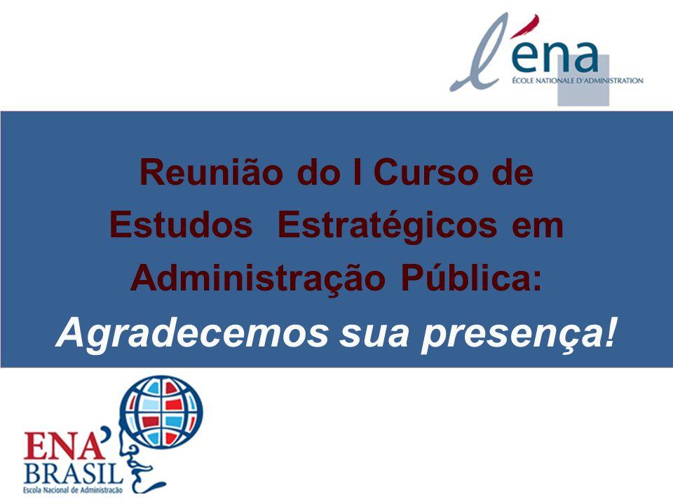 04/03/10 Reunião do I Curso de Estudos Estratégicos em Administração Pública: Agradecemos sua presença!