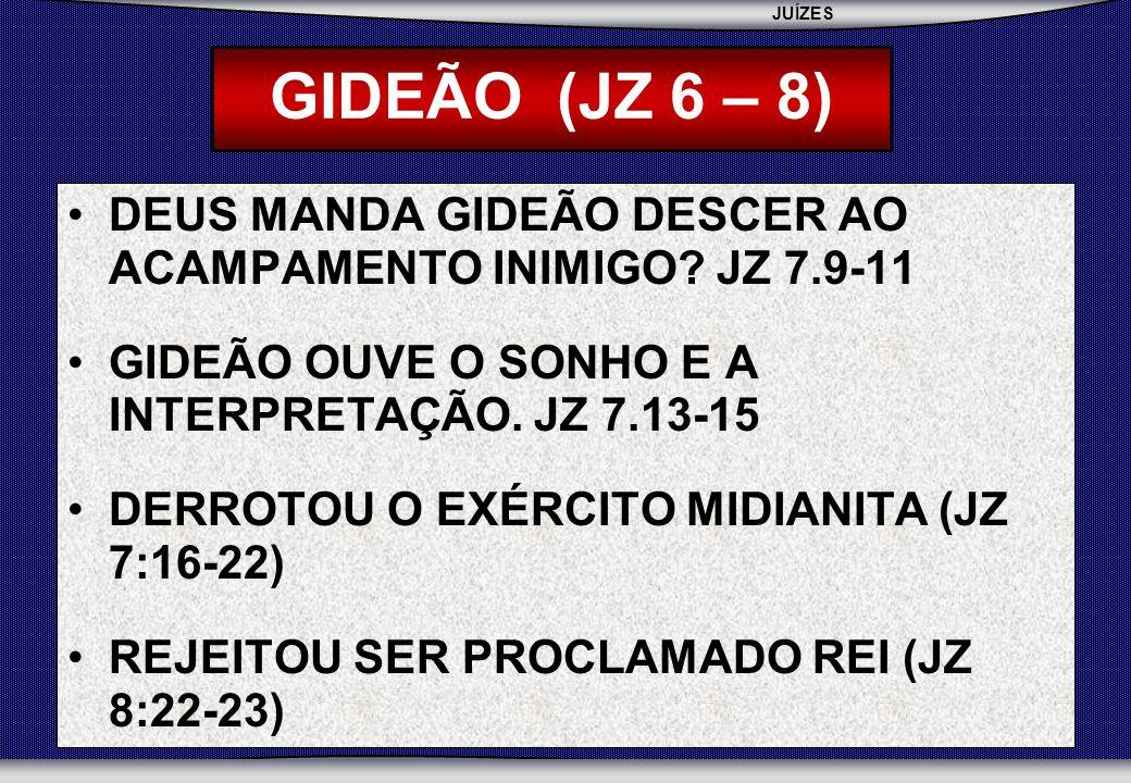 JUÍZES SEBAC - SEMINÁRIO BATISTA DA CHAPADA DEUS MANDA GIDEÃO DESCER AO ACAMPAMENTO INIMIGO.