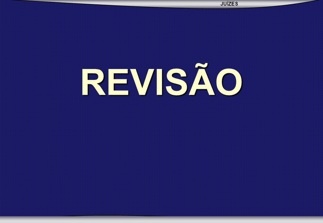 JUÍZES SEBAC - SEMINÁRIO BATISTA DA CHAPADA REVISÃO