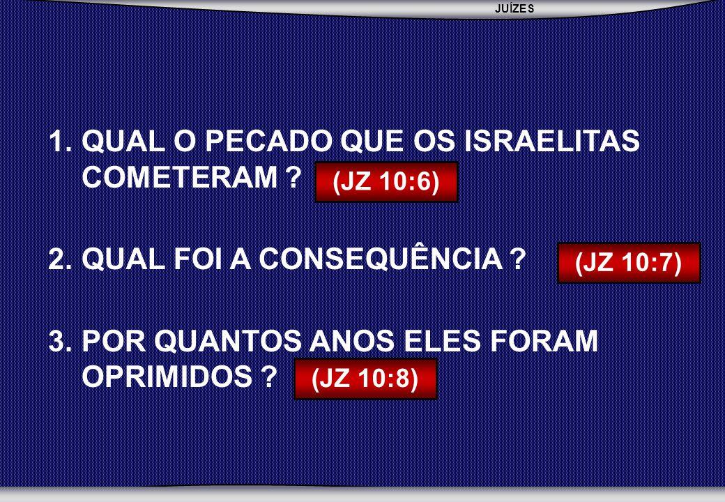 JUÍZES SEBAC - SEMINÁRIO BATISTA DA CHAPADA 1.QUAL O PECADO QUE OS ISRAELITAS COMETERAM .