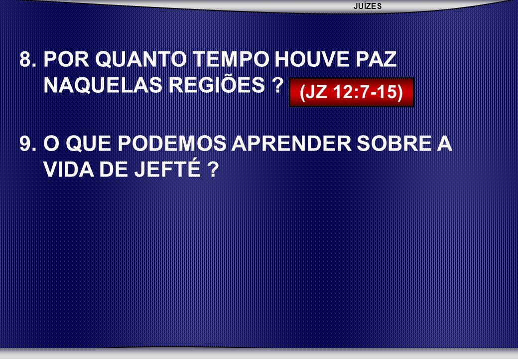 JUÍZES SEBAC - SEMINÁRIO BATISTA DA CHAPADA 8.POR QUANTO TEMPO HOUVE PAZ NAQUELAS REGIÕES .