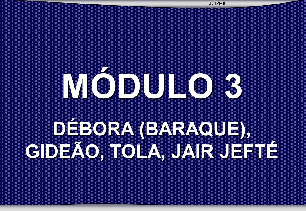 JUÍZES SEBAC - SEMINÁRIO BATISTA DA CHAPADA MÓDULO 3 DÉBORA (BARAQUE), GIDEÃO, TOLA, JAIR JEFTÉ