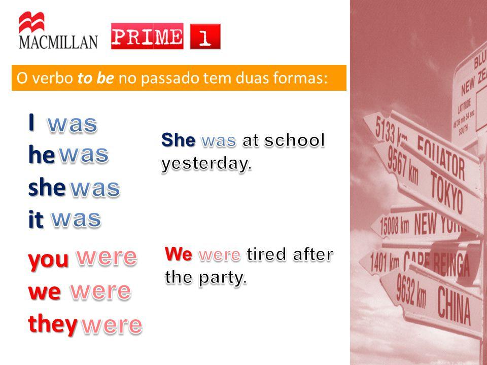 O verbo to be no passado tem duas formas: Ihesheit youwethey