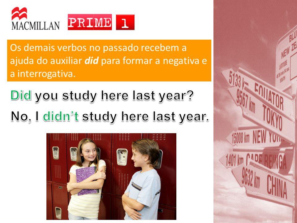 Os demais verbos no passado recebem a ajuda do auxiliar did para formar a negativa e a interrogativa.