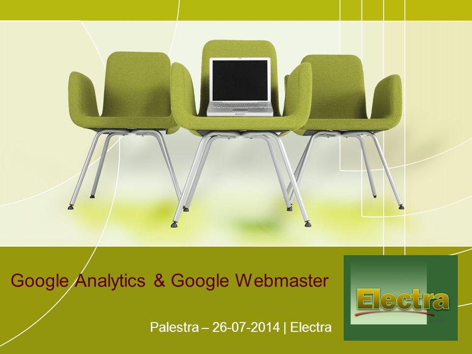 Google Analytics & Google Webmaster Palestra – 26-07-2014 | Electra
